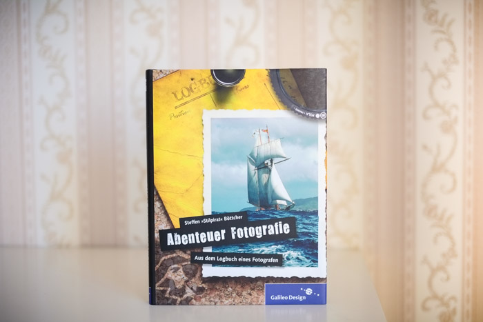 Abenteuer Fotografie. Aus dem Logbuch eines Fotografen. Vom Stilpirat